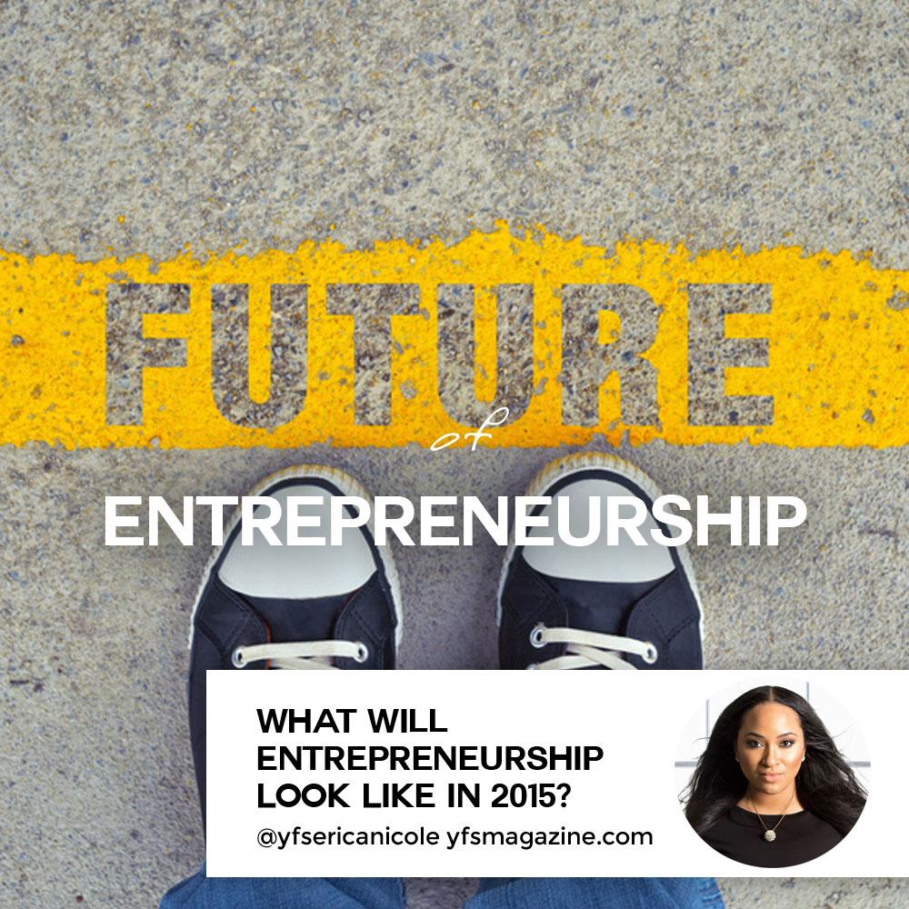What-Will-Entrepreneurship-Look-Like-In-2015-YFS-Magazine