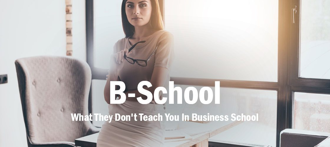 what-they-dont-teach-business-school