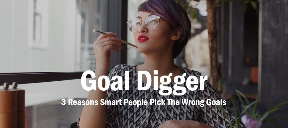 smart-people-pick-wrong-goals
