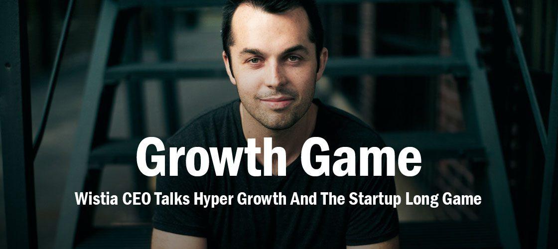 growth-game-wistia-ceo