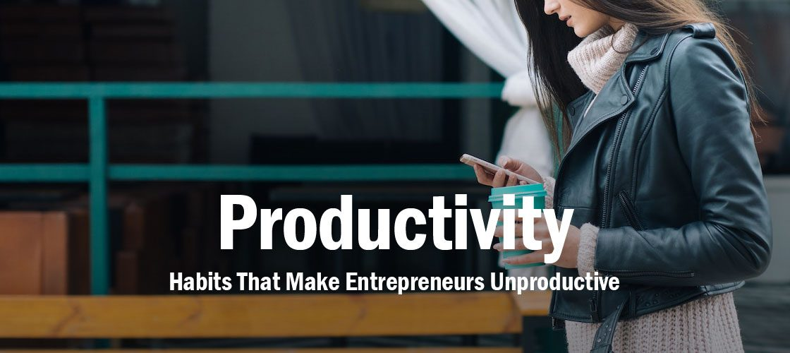 entrepreneur-habits-unproductive