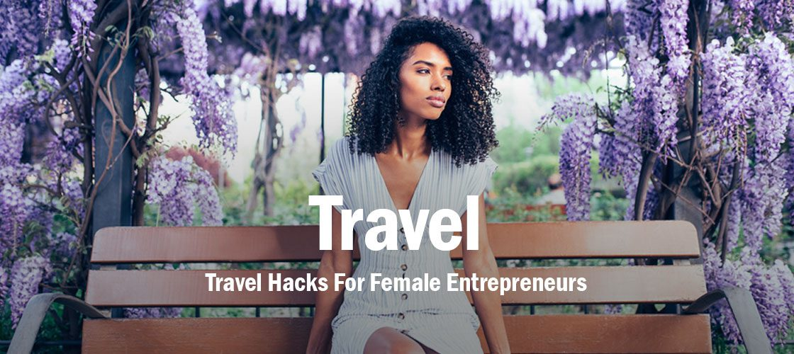 travel-hacks-female-entrepreneurs